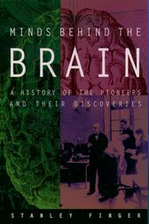 Minds behind the Brain by Stanley Finger