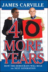 40 More Years by James Carville