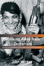 Walking Away from Terrorism by John Horgan