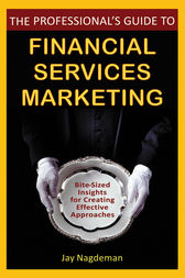 The Professional's Guide to Financial Services Marketing by Jay Nagdeman