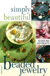Simply Beautiful Beaded Jewelry by Heidi Boyd