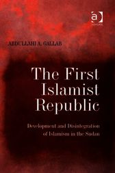 The First Islamist Republic by Abdullahi A Gallab