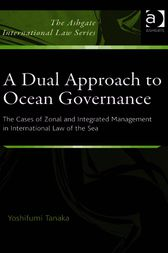 A Dual Approach to Ocean Governance by Yoshifumi Tanaka