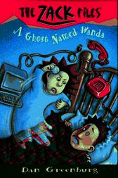 Zack Files 03: A Ghost Named Wanda by Dan Greenburg