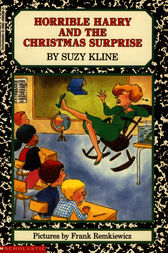 Horrible Harry and the Christmas Surprise by Suzy Kline