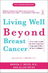 Living Well Beyond Breast Cancer by Marisa Weiss