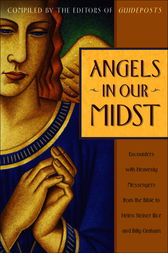 Angels in Our Midst by Guideposts Editors