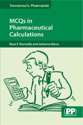 MCQs in Pharmaceutical Calculations by Ryan F Donnelly