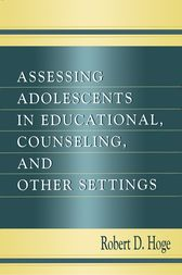 Assessing Adolescents in Educational, Counseling, and Other Settings by Robert D. Hoge