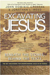 Excavating Jesus by John Dominic Crossan