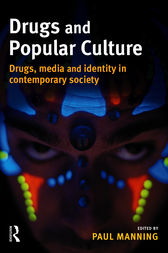 Drugs and Popular Culture by Paul Manning