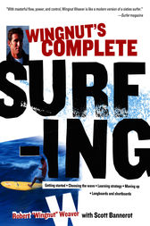 Wingnut's Complete Surfing by Robert Weaver