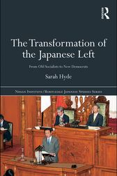 The Transformation of the Japanese Left by Sarah Hyde