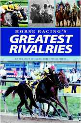 Horse Racing's Greatest Rivalries by Staff and Correspondents of Blood-Horse Publications