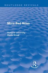 More Bad News (Routledge Revivals) by Peter Beharrell