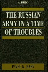 The Russian Army in a Time of Troubles by Pavel Baev