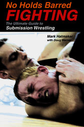 No Holds Barred Fighting by Mark Hatmaker