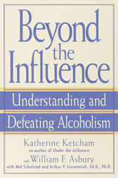 Beyond the Influence by Katherine Ketcham