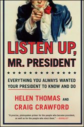 Listen Up, Mr. President by Helen Thomas