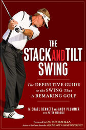 The Stack and Tilt Swing by Michael Bennett