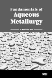 Fundamentals of Aqueous Metallurgy by Kenneth N. Han