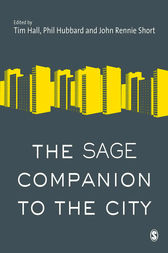 The SAGE Companion to the City by Timothy Hall