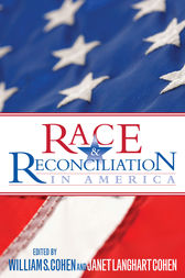 Race and Reconciliation in America by William S. Cohen