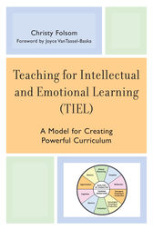 Teaching for Intellectual and Emotional Learning (TIEL) by Christy Folsom