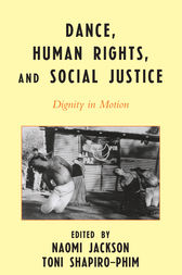 Dance, Human Rights, and Social Justice by Naomi Jackson