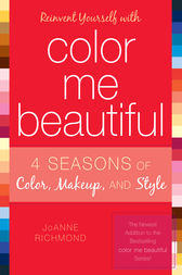 Reinvent Yourself with Color Me Beautiful by JoAnne Richmond