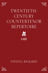 Twentieth-Century Countertenor Repertoire by Steven L. Rickards