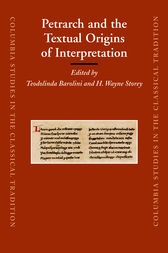 Petrarch and the Textual Origins of Interpretation by Teodolinda Barolini