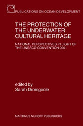 The Protection of the Underwater Cultural Heritage by Sarah Dromgoole
