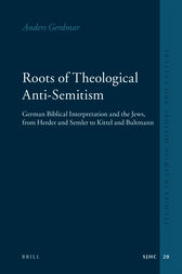 Roots of Theological Anti-Semitism by Anders Gerdmar