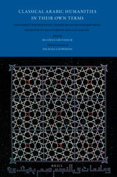 Classical Arabic Humanities in Their Own Terms by Michael Cooperson