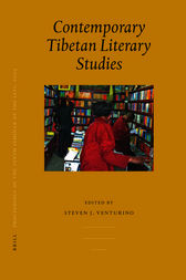 Proceedings of the Tenth Seminar of the IATS, 2003. Volume 6: Contemporary Tibetan Literary Studies by Steven Venturino