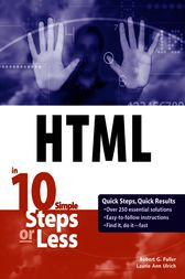 HTML in 10 Simple Steps or Less by Robert G. Fuller