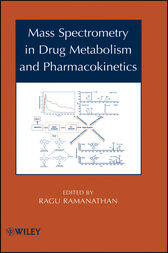 Mass Spectrometry in Drug Metabolism and Pharmacokinetics by Ragu Ramanathan