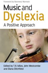 Music and Dyslexia by Timothy R. Miles