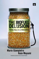 The Biofuel Delusion by Mario Giampietro