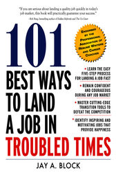 101 Best Ways to Land a Job in Troubled Times by Jay A. Block