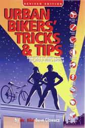 Urban Bikers' Tricks & Tips by Dave Glowacz