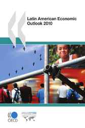 Latin American Economic Outlook 2010 by OECD Publishing; OECD Development Centre