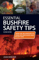Essential Bushfire Safety Tips by Joan Webster