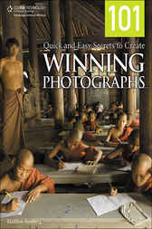 101 Quick and Easy Secrets to Create Winning Photographs