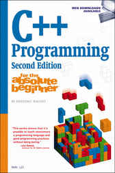 C++ Programming for the Absolute Beginner by Mark Lee