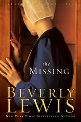 The Missing (Seasons of Grace Book #2) by Beverly Lewis