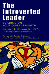 The Introverted Leader by Jennifer Kahnweiler