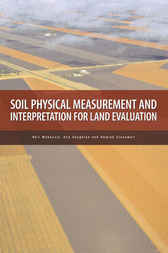 Soil Physical Measurement and Interpretation for Land Evaluation by Keppel Coughlan