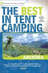 The Best in Tent Camping: Arizona by Kirstin Olmon
